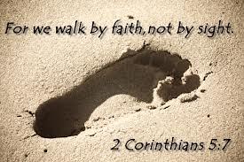 We Walk By Faith…