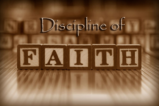 Learning the Discipline of Faith