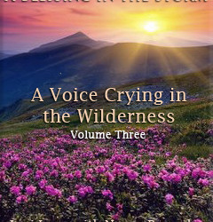 A Voice Crying in the Wilderness – Volume III – FREE!!
